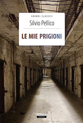 9788883376740: Le mie prigioni. Ediz. integrale. Con Segnalibro