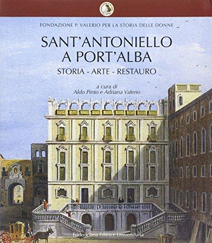 Sant' Antoniello a Port' Alba. Storia – Arte – Restauro.: Pinto, Aldo / Valerio, Adriana: