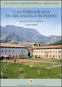 9788883380709: L'autobiografia di Arcangela Biondini. Studi e testo critico (Vol. 1)