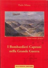 I bombardieri caproni nella grande guerra.: Miana, Paolo