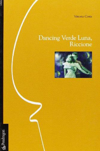 9788883421396: Dancing Verde Luna, Riccione