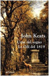 Urne del sogno. Le odi del 1819: John Keats
