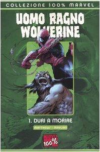 9788883432682: Duri a morire. Uomo Ragno & Wolverine: 1
