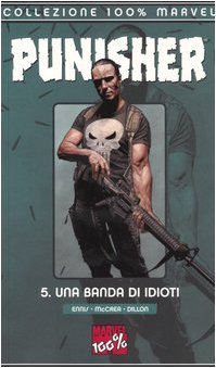 9788883433924: Una banda di idioti. The Punisher: 5 (Collezione 100% Marvel)
