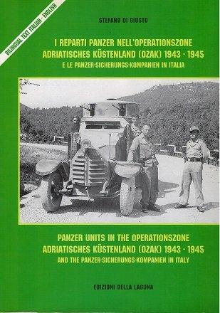 9788883450884: I reparti panzer nell'Operationszone Adriatisches Küstenland (OZAC) 1943-1945 e le panzer-Sicherungs-Kompanien in Italia. Ediz. italiana e inglese