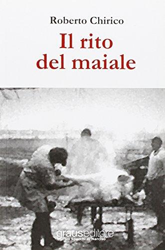 Il rito del maiale (Paperback): Roberto Chirico