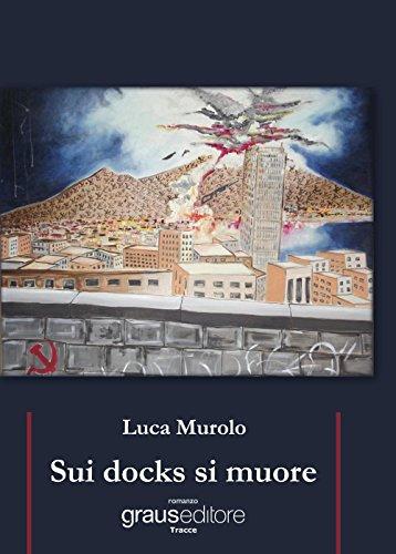 Sui docks si muore.: Murolo, Luca