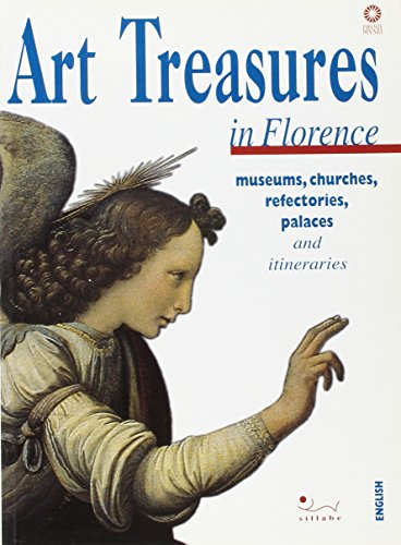 Art Treasures of Florence. Museums, Churches, Refectories,