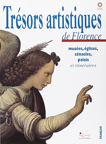 9788883470271: Trésors artistiques à Florence. Musées, églises, cénacles, palais et itinéraires (Guida ufficiale Firenze musei)