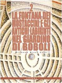 9788883470912: La fontana dei Mostaccini e gli antichi labirinti nel giardino di Boboli