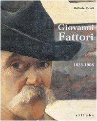 Giovanni Fattori 1825-1908: Raffaele Monti