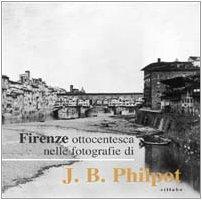 Firenze ottocentesca nelle fotografie di J. B.: M. Tamassia
