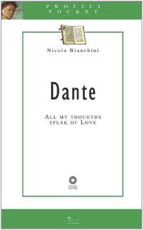 9788883471513: Dante. All my thoughts speak of love