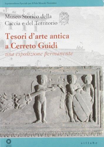 9788883472763: Tesori d'arte antica a Cerreto Guidi. Una esposizione permanente