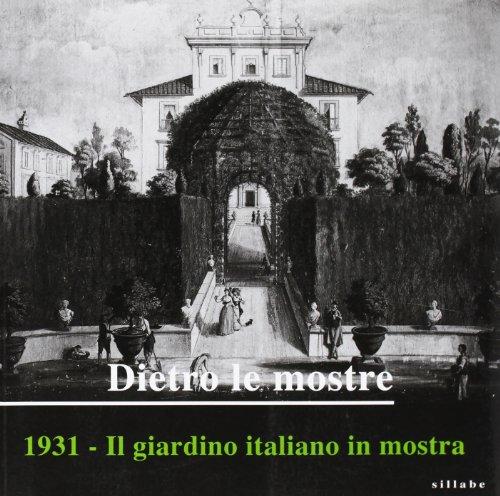 Dietro le mostre. 1931. Il giardino italiano