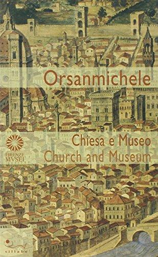 Orsanmichele. Chiesa e museo. Ediz. italiana e: Antonio Godoli, Alberto