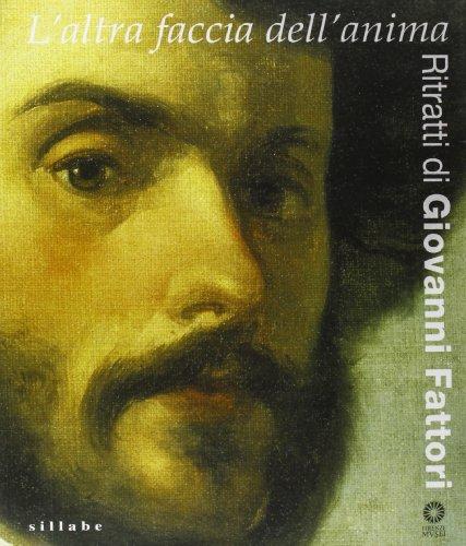 L'altra faccia dell'anima. Ritratti di Giovanni Fattori.: Giuliano Matteucci e