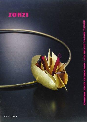 9788883475245: Alberto Zorzi. Gioielli, argenti, disegni-Jewels, silverworks and drawings 1973-2009. Catalogo della mostra (Firenze)