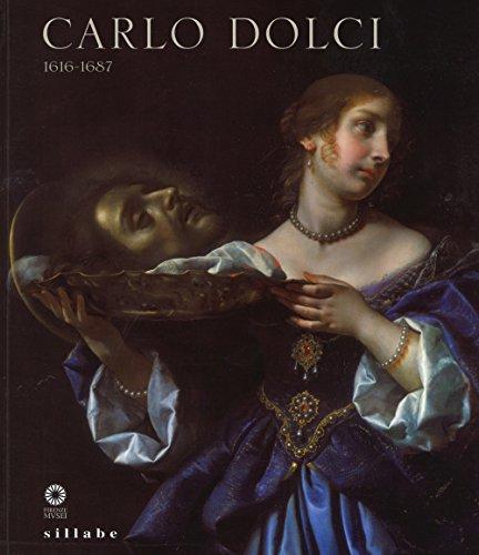 9788883475825: Carlo Dolci 1616-1687. Catalogo della mostra (Firenze, 30 giugno-15 novembre 2015)