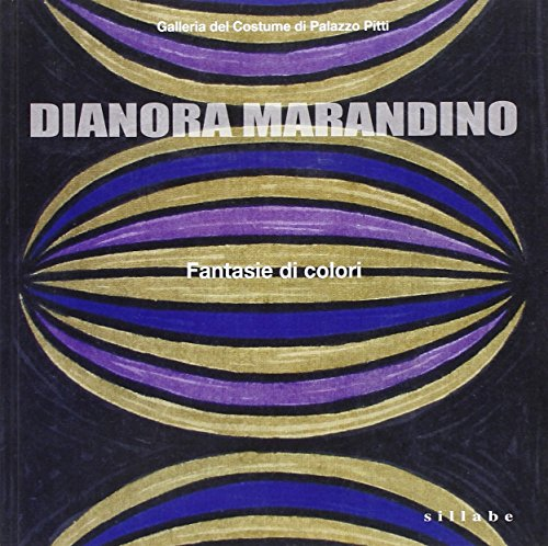 Dianora Marandino: Fantasie di Colori: Marandino, Dianora and Caterina Chiarelli