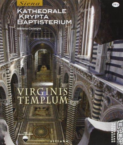 9788883476693: Virginis templum. Siena. Kathedrale, krypta, baptisterium. Ediz. illustrata