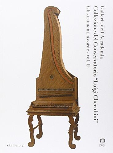 9788883477430: Collezione del Conservatorio Luigi Cherubini. Gli Strumenti a Corde Vol. II.