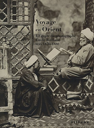 9788883477720: Voyage en Orient. L'Égypte du photographe Émile Béchard vers 1870-1880
