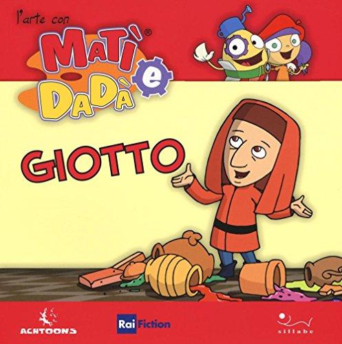 9788883478703: Giotto. L'arte con Matì e Dadà
