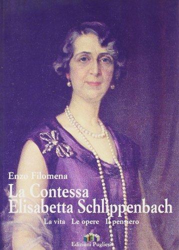 9788883480225: Elisabetta Schlippenbach. La vita, le opere, il pensiero