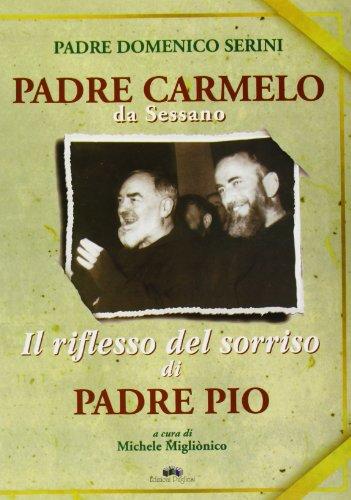 Padre Carmelo da Sessano. Il riflesso del: Domenico Serini