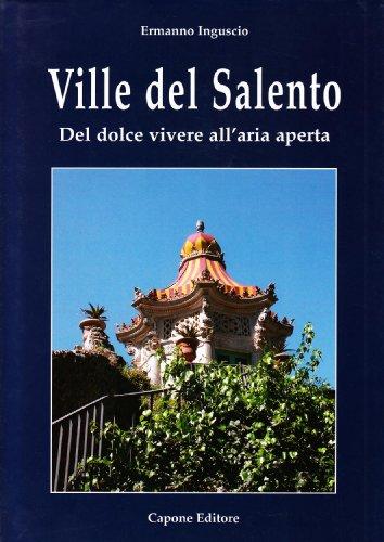 9788883490798: Ville del Salento. Del dolce vivere in villa