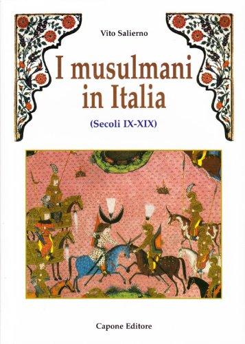 9788883490804: I musulmani in Italia (secoli IX-XIX)