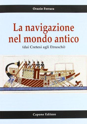 La navigazione nel mondo antico dai cretesi: Orazio Ferrara