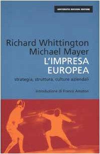 9788883500275: L'impresa europea. Strategia, struttura, culture aziendali