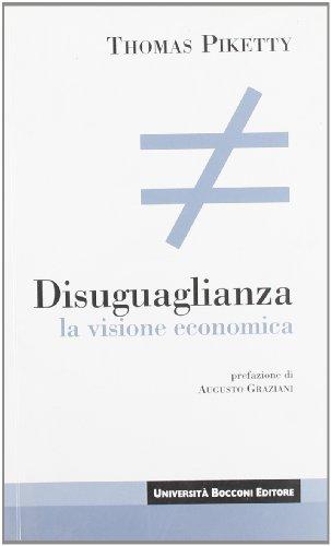 Disuguaglianza. La visione economica (9788883500398) by Thomas Piketty