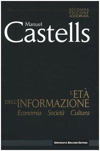 L'età dell'informazione: economia, società, cultura (888350058X) by Manuel Castells