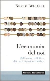 9788883501081: L'economia del noi. Dall'azione collettiva alla partecipazione politica