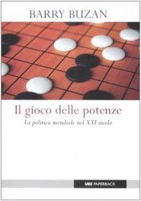 9788883501258: Il gioco delle potenze. La politica mondiale del XXI secolo (Paperback)