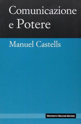 Comunicazione e potere (I nuovi classici) - Manuel Castells
