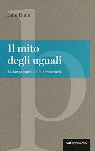 9788883502538: Il mito degli uguali. La lunga storia della democrazia
