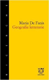 9788883530944: Geografie Letterarie: Il Senso del Luogo Nell'alto Adriatico