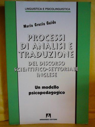 9788883580017: Processi di analisi e traduzione del discorso scientifico-settoriale inglese. Un modello psicopedagogico