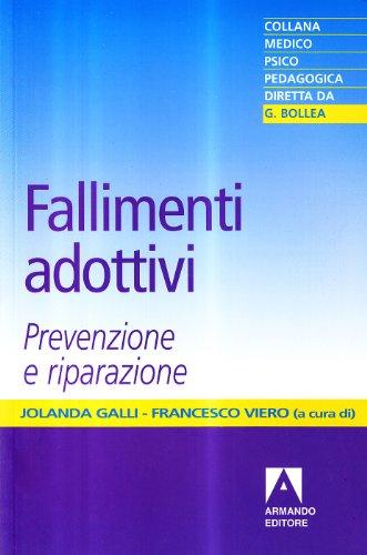 9788883581977: Fallimenti adottivi. Prevenzione e riparazione