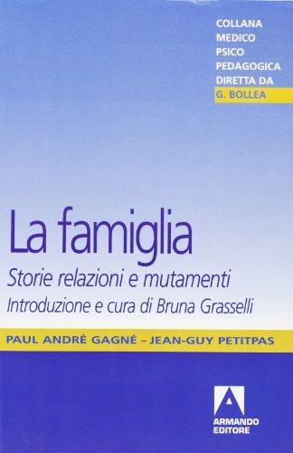 9788883587108: La famiglia. Storie, relazioni e mutamenti