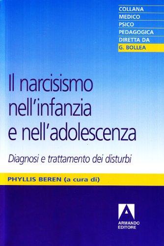 9788883589645: Il narcisismo nell'infanzia e nell'adolescenza