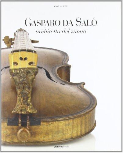 9788883591235: Gasparo da Salò. Architetto del suono