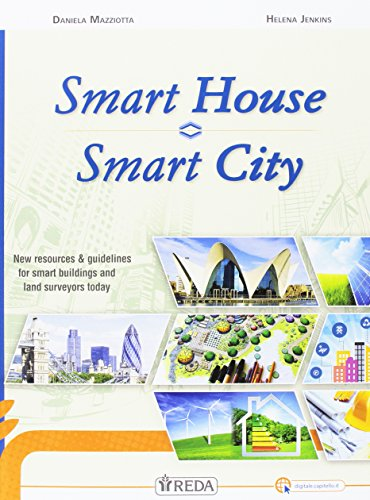 9788883612763: Smart house. Smart city. New resources & guidelines for smart buildings and land surveyors today. Per le Scuole superiori. Con e-book. Con espansione online