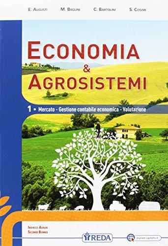 9788883612794: Economia e agrosistemi. Mercato, gestione contabile, economia e valutazione. Per le Scuole superiori. Con DVD-ROM. Con e-book. Con espansione online