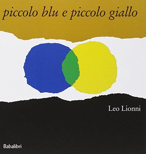9788883620034: Primary picture books - Italian: Piccolo blu e piccolo giallo