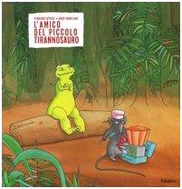 9788883620997: L'amico del piccolo tirannosauro